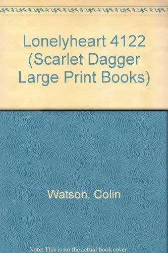 9780745164298: Lonelyheart 4122 (Scarlet Dagger Large Print)