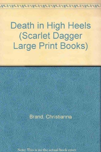 9780745164311: Death in High Heels (Scarlet Dagger Large Print Books)