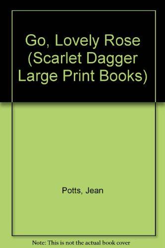 Go, Lovely Rose (Scarlet Dagger Crime): Jean Potts