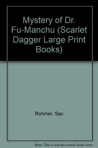 MYSTERY OF DR. FU-MANCHU (SCARLET DAGGER LARGE: SAX ROHMER