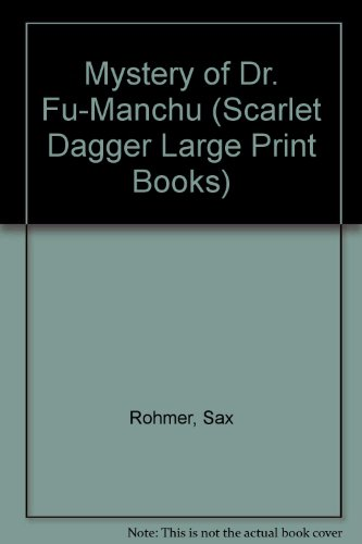 9780745164540: Mystery of Dr. Fu-Manchu (Scarlet Dagger Large Print Books)
