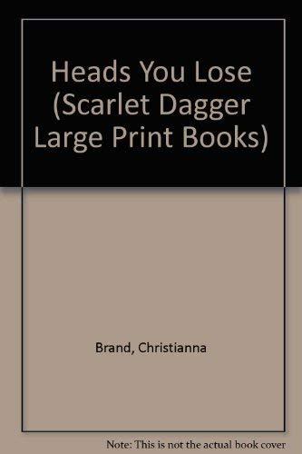 9780745164557: Heads You Lose (Scarlet Dagger Large Print)
