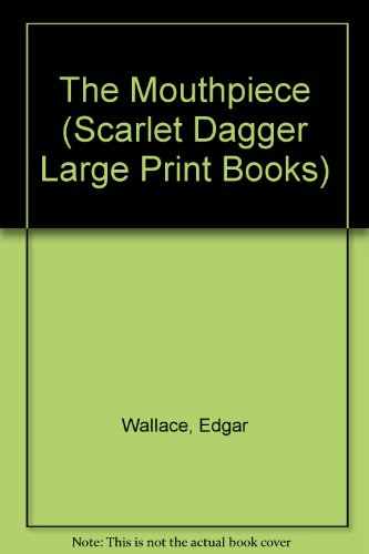 9780745164656: The Mouthpiece (Scarlet Dagger Large Print)
