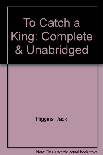 9780745166766: To Catch a King: Complete & Unabridged
