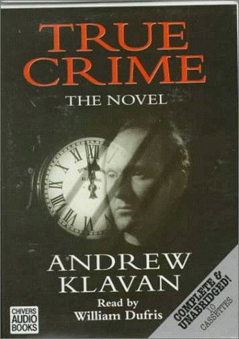 True Crime: The Novel: Klavan, Andrew