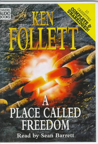 A Place Called Freedom: Follett, Ken