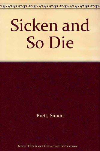 9780745169873: Sicken and So Die