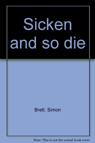 9780745169880: Sicken and so die