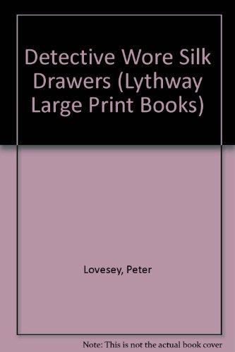 9780745170497: Detective Wore Silk Drawers (Lythway Large Print Books)