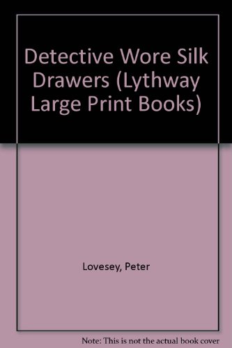9780745170497: Detective Wore Silk Drawers (Lythway Large Print Books)