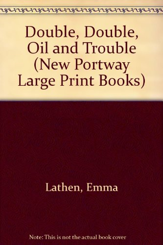 9780745170879: Double, Double, Oil and Trouble (New Portway Large Print Books)