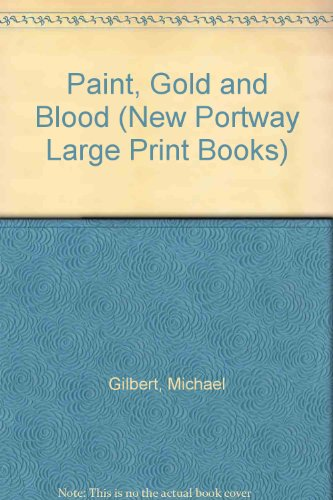 9780745172323: Paint, Gold and Blood (New Portway Large Print Books)