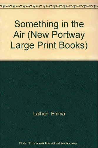 9780745172460: Something in the Air (New Portway Large Print Books)