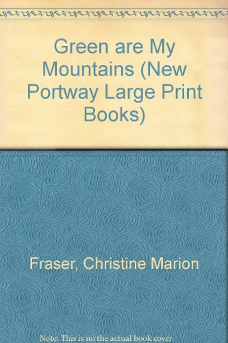 9780745172668: Green Are My Mountains (New Portway Large Print Books)