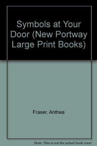 9780745172958: Symbols at Your Door (Portway Large Print Series)