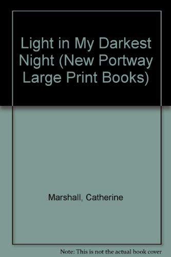9780745173191: Light in My Darkest Night (New Portway Large Print Books)
