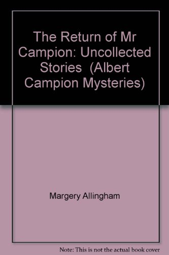 9780745173207: The Return of Mr Campion: Uncollected Stories (Albert Campion Mysteries)