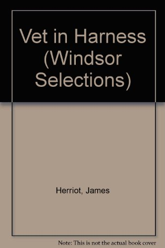 Vet in Harness (Windsor Selections) (0745174868) by James Herriot