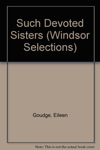 9780745174952: Such Devoted Sisters (Windsor Selections)