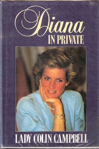 DIANA IN PRIVATE: THE PRINCESS NOBODY KNOWS (WINDSOR SELECTIONS): Lady Colin Campbell