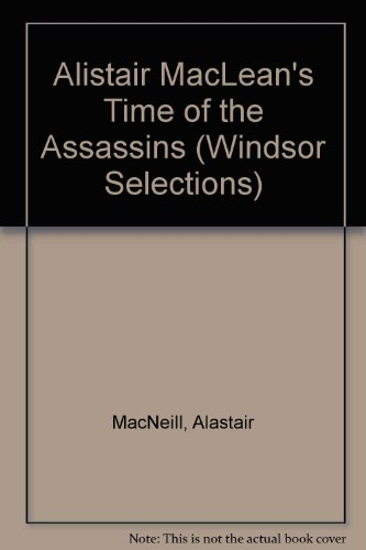 9780745175775: 'ALISTAIR MACLEAN'S ''TIME OF THE ASSASSINS'' (WINDSOR SELECTIONS)'