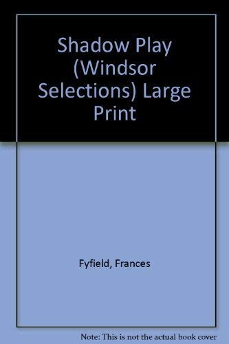 Shadow Play (Windsor Selections): Fyfield, Frances