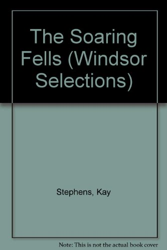 9780745176420: The Soaring Fells (Windsor Selections)