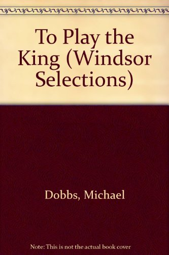 9780745176529: To Play the King (Windsor Selections)