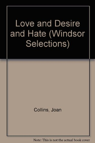 Love and Desire and Hate (Windsor Selections) (0745176771) by Collins, Joan