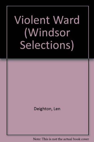 Violent Ward (Windsor Selections): Deighton, Len
