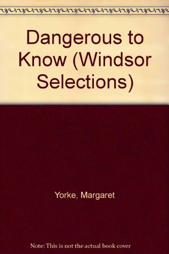 Dangerous to Know: Yorke, Margaret