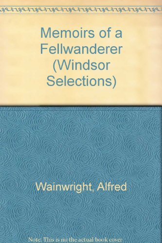 9780745177311: MEMOIRS OF A FELLWANDERER (WINDSOR SELECTIONS S.)