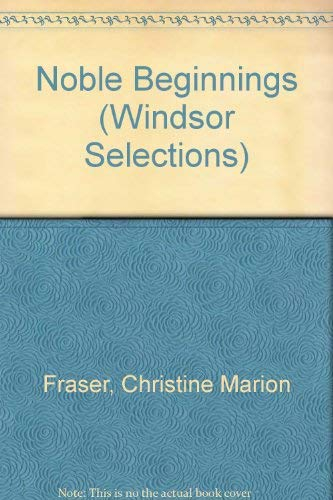9780745178035: Noble Beginnings (Windsor Selections)