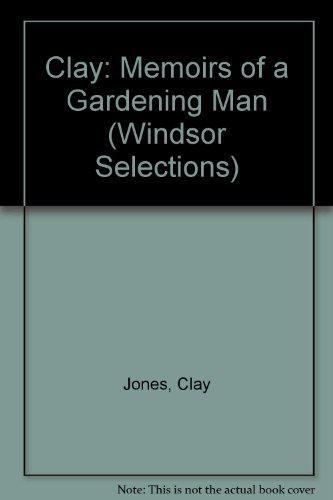 9780745178080: Clay: Memoirs of a Gardening Man