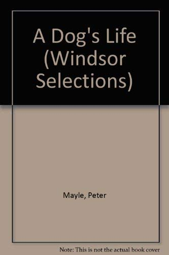 A Dog's Life (Windsor Selections) (0745179010) by Mayle, Peter