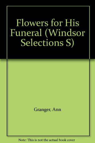 9780745179148: Flowers for His Funeral (Windsor Selections S)