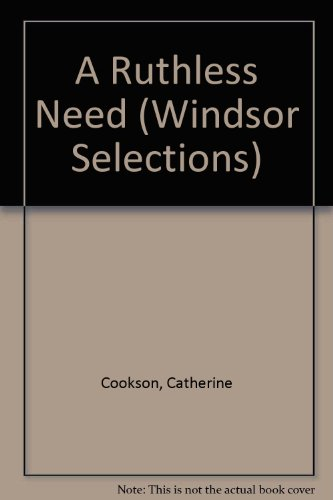 9780745179711: A RUTHLESS NEED (WINDSOR SELECTIONS)