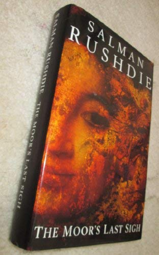 The Moor's Last Sigh (Windsor Selections) (0745179932) by Salman Rushdie