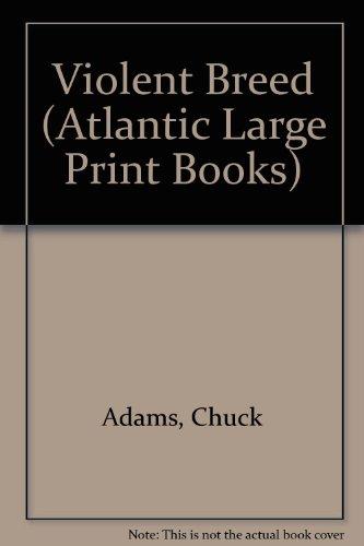 Violent Breed (Atlantic Large Print Books): Adams, Chuck