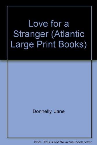 9780745180274: Love for a Stranger (Atlantic Large Print Books)
