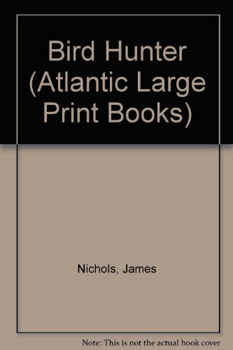 9780745180441: Bird Hunter (Atlantic Large Print) (Atlantic Large Print Books)