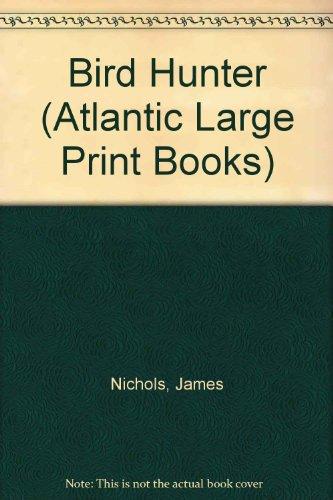 9780745180564: Bird hunter (Atlantic large print)