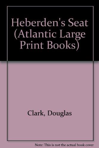 9780745181189: Heberden's Seat (Atlantic Large Print Series)