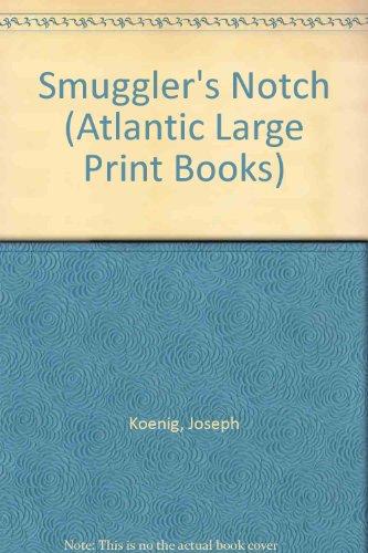 9780745181202: Smuggler's Notch (Atlantic Large Print Books)