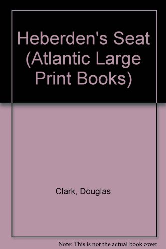 9780745181301: Heberden's Seat (Atlantic Large Print Books)
