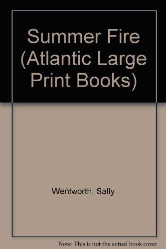 Summer Fire (Atlantic Large Print Series): Sally Wentworth