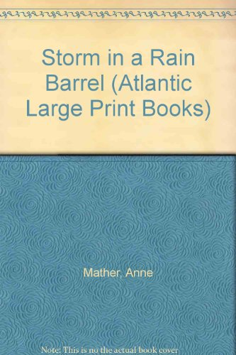 Storm in a Rain Barrel (Atlantic Large Print Books) (0745181600) by Anne Mather