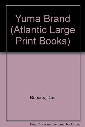 9780745182001: Yuma Brand (Atlantic Large Print Series)