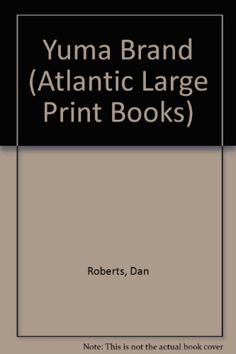9780745182124: Yuma Brand (Atlantic Large Print Books)