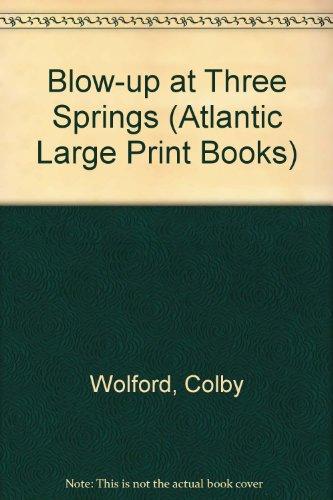 9780745182131: Blow-up at Three Springs (Atlantic Large Print Books)